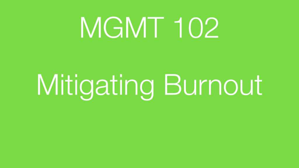 Mitigating Burnout MGMT 102