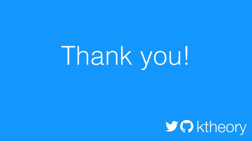Thank you! ktheory
