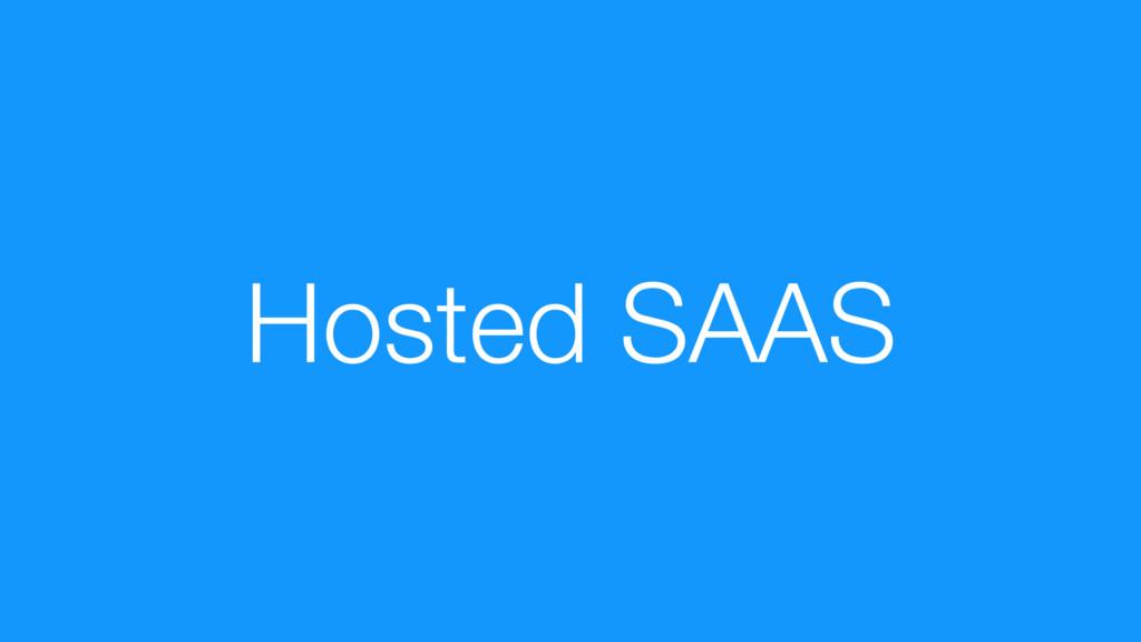 Hosted SAAS