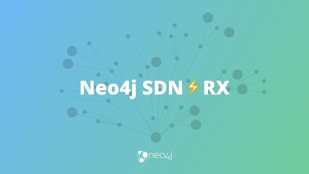 Neo4j SDN⚡RX