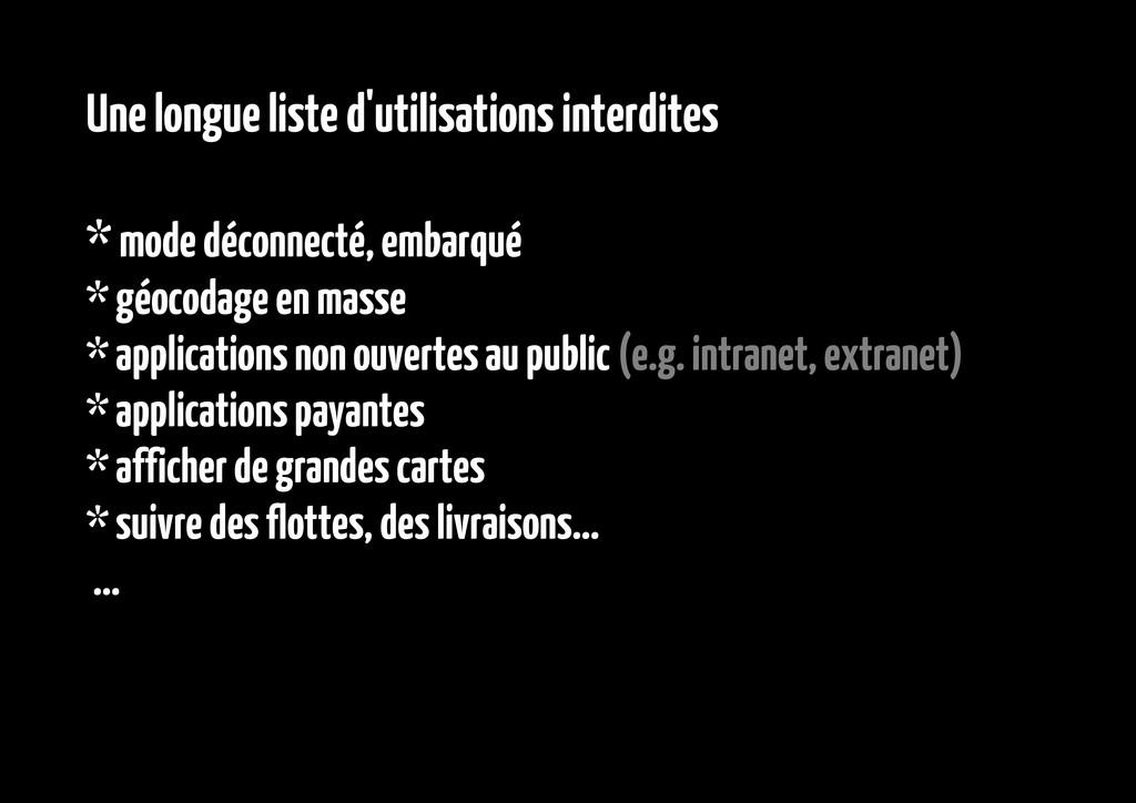 Une longue liste d'utilisations interdites * mo...