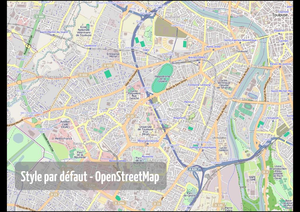 Style par défaut - OpenStreetMap