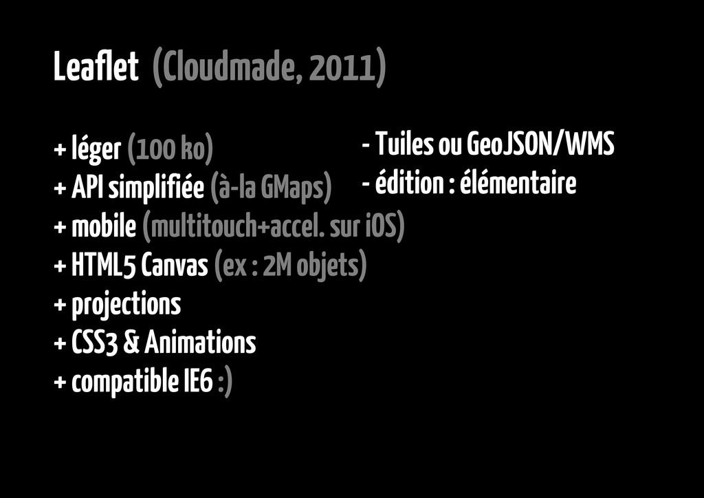 Leaflet (Cloudmade, 2011) + léger (100 ko) + AP...