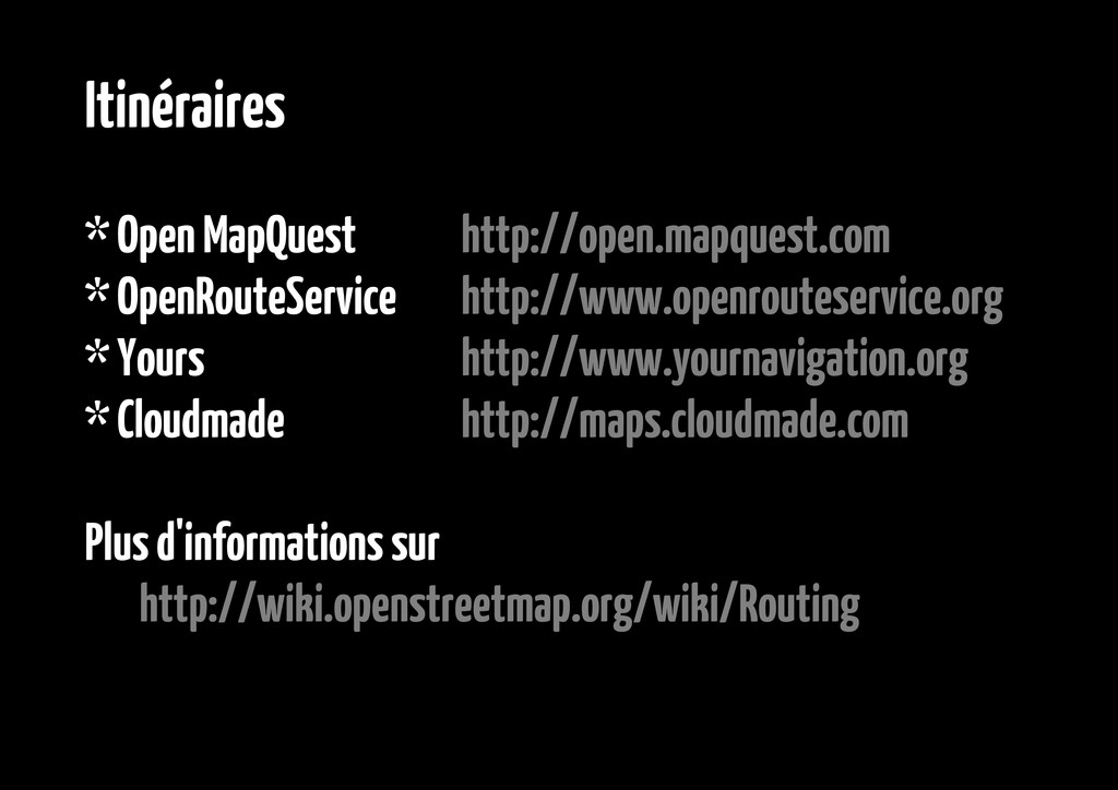 Itinéraires * Open MapQuest http://open.mapques...