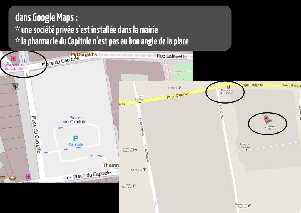 dans Google Maps : * une société privée s'est i...