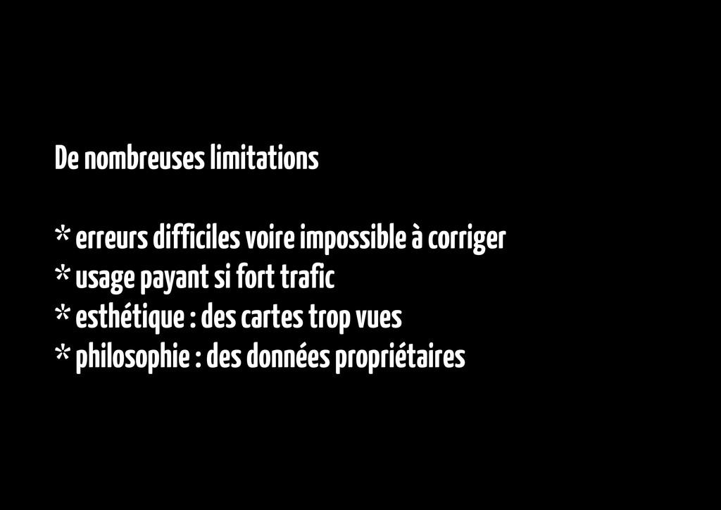 De nombreuses limitations * erreurs difficiles ...