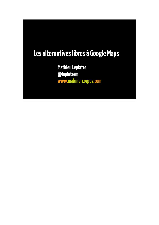 Les alternatives libres à Google Maps Mathieu L...