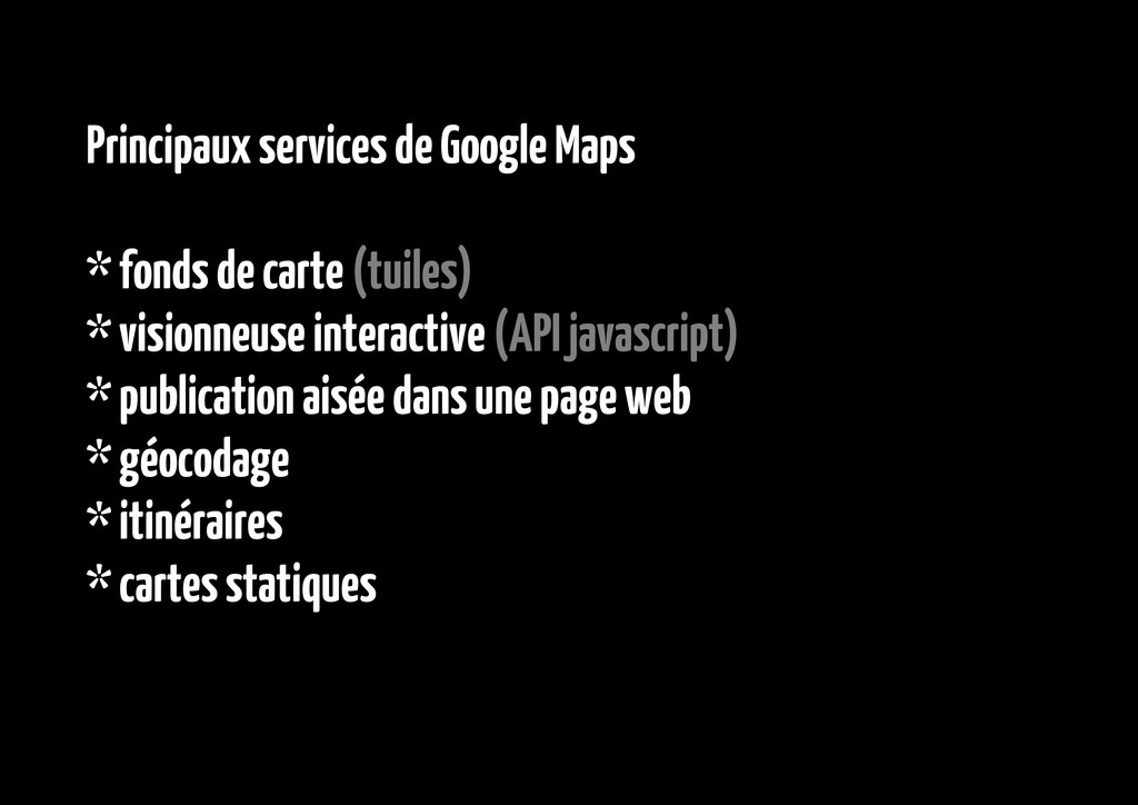 Principaux services de Google Maps * fonds de c...