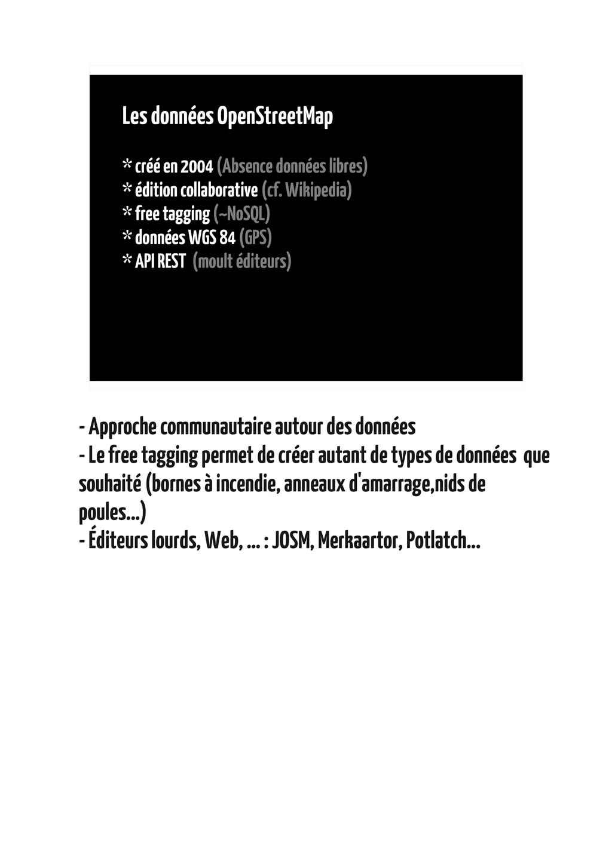 Les données OpenStreetMap * créé en 2004 (Absen...