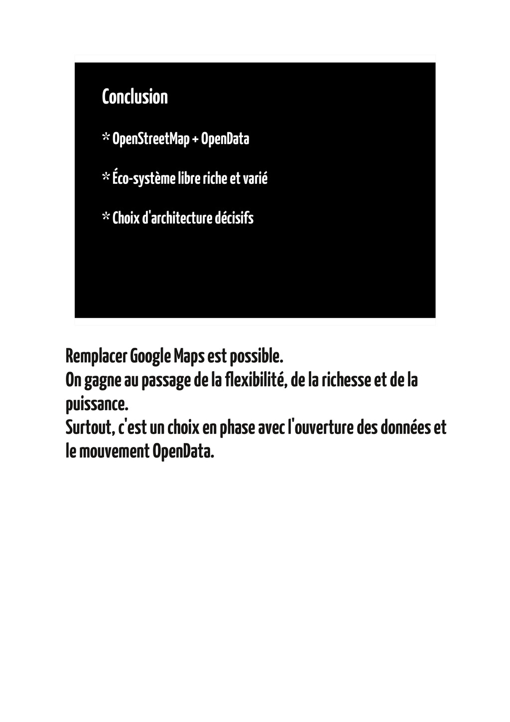 Conclusion * OpenStreetMap + OpenData * Éco-sys...