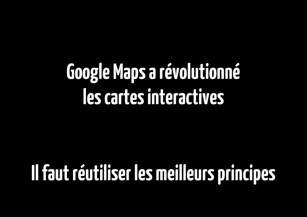 Google Maps a révolutionné les cartes interacti...