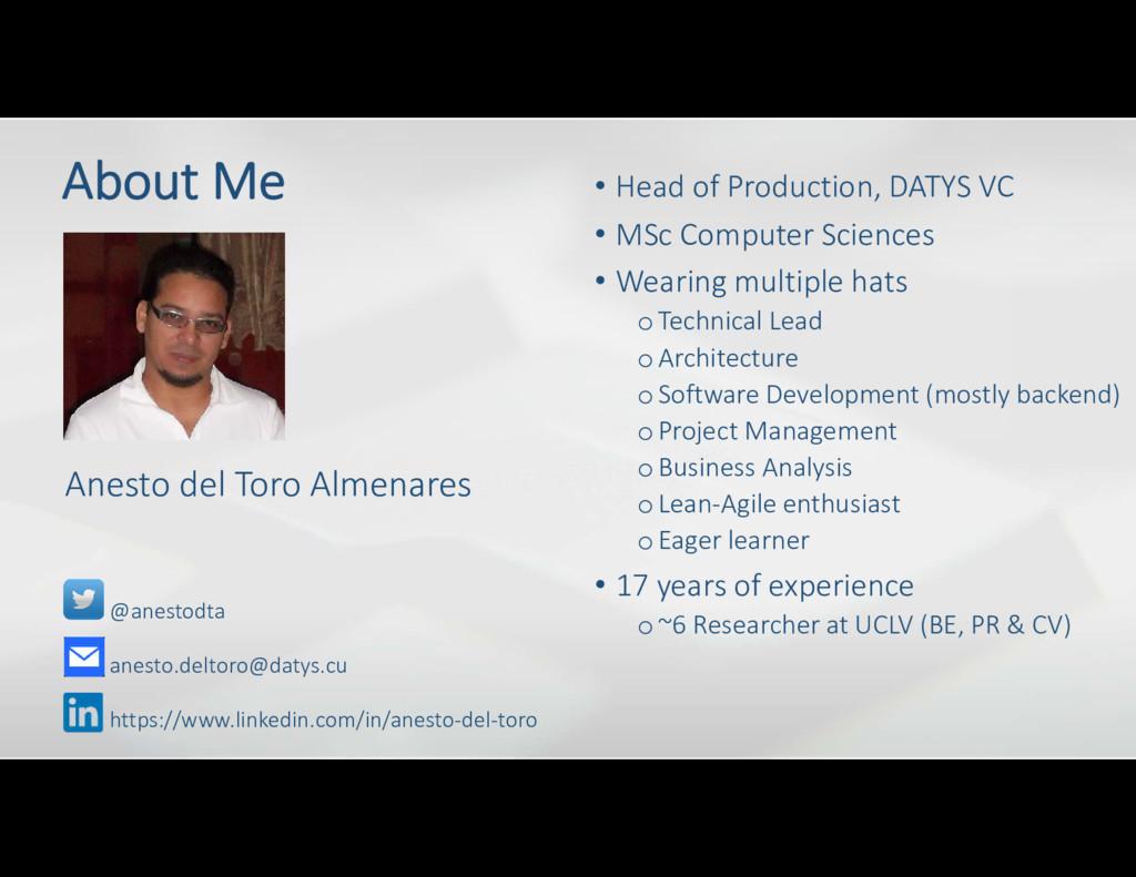 About Me @anestodta anesto.deltoro@datys.cu htt...