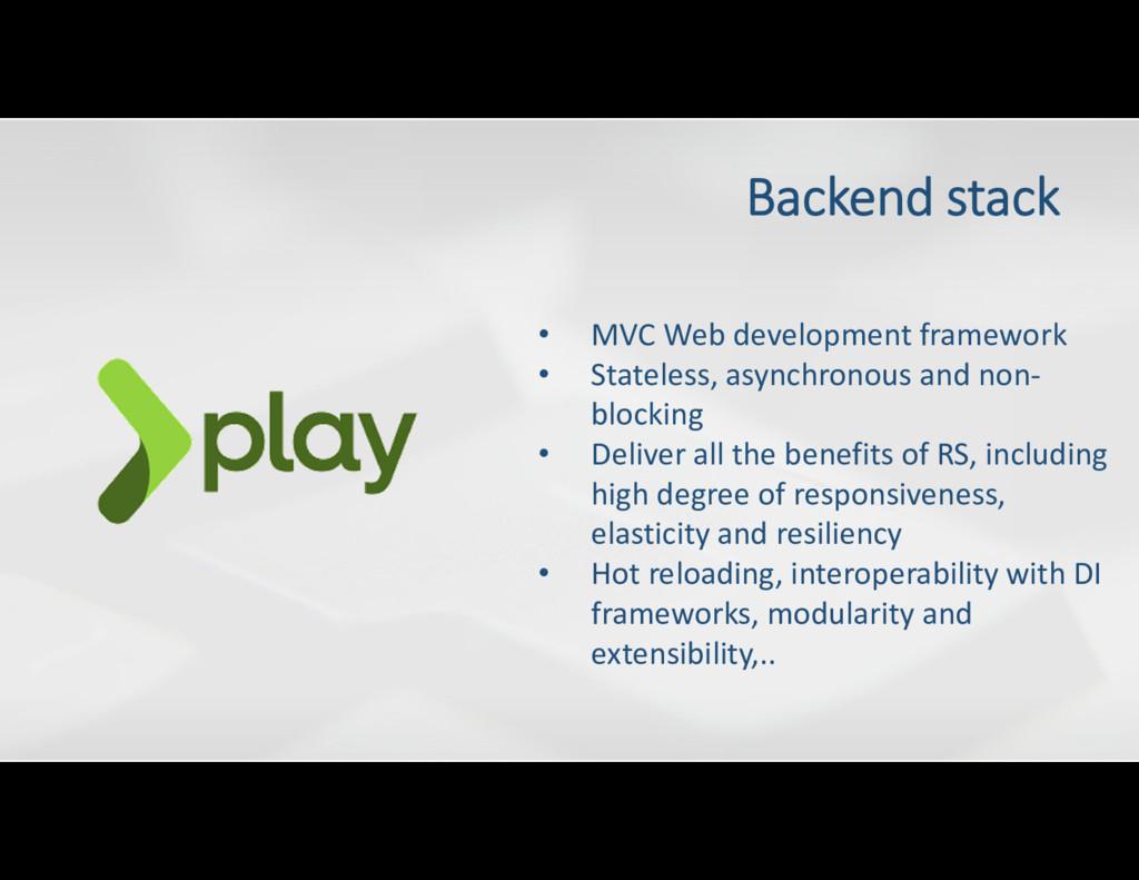 Backend stack • MVC Web development framework •...