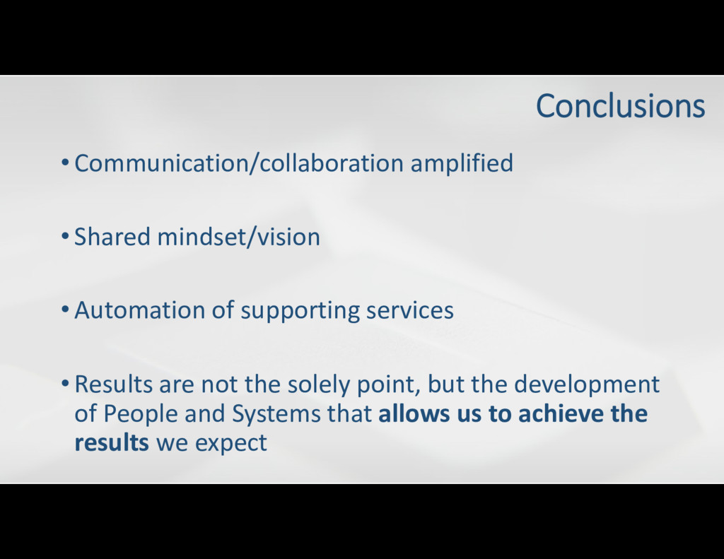 • Communication/collaboration amplified • Share...