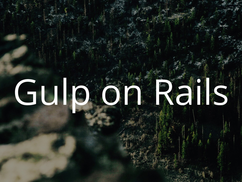 Gulp on Rails