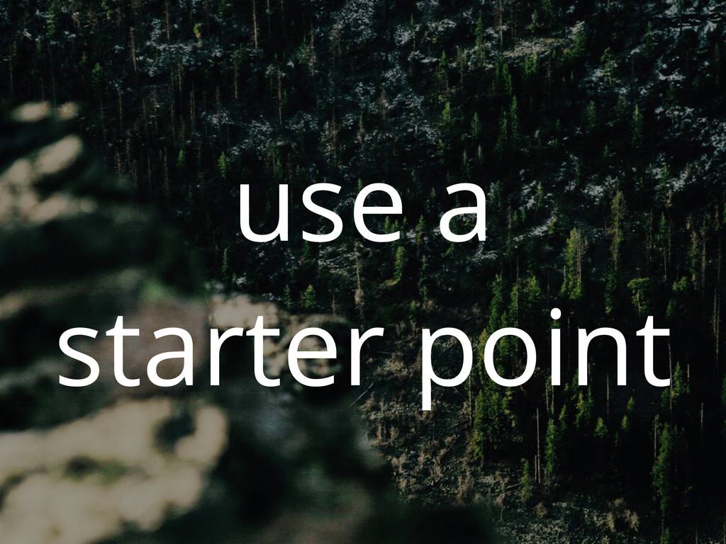 use a starter point