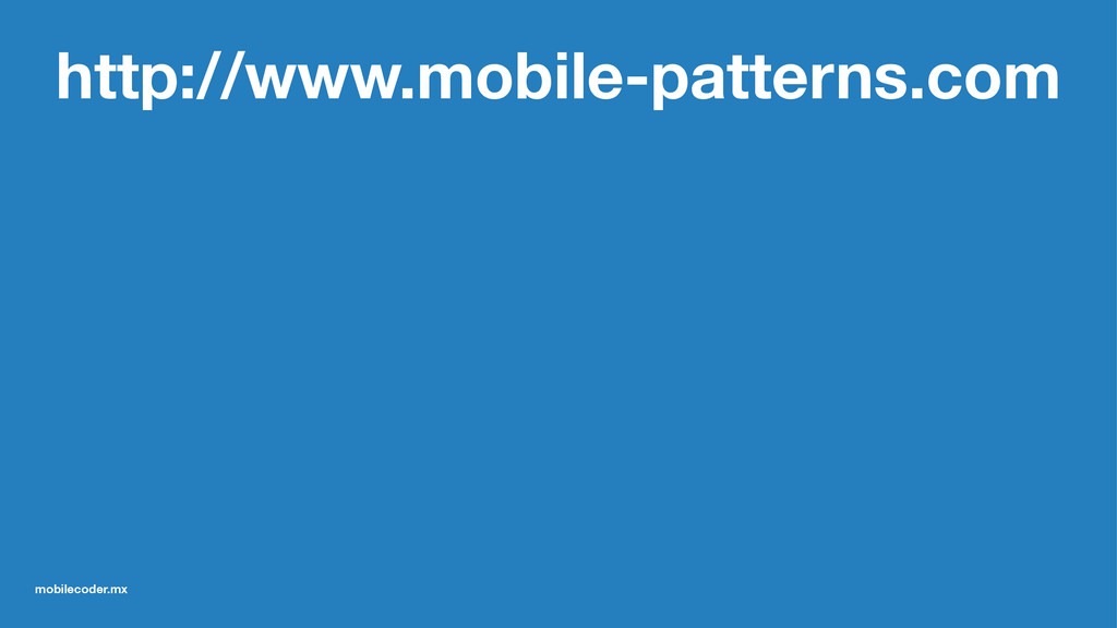 http://www.mobile-patterns.com mobilecoder.mx