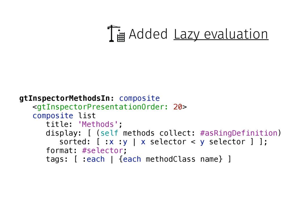 Added Lazy evaluation gtInspectorMethodsIn: com...