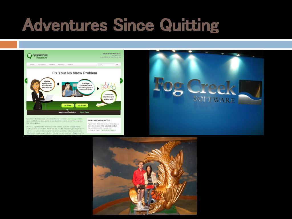 Adventures Since Quitting