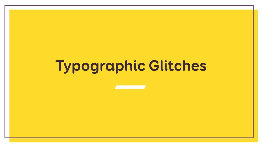 Typographic Glitches