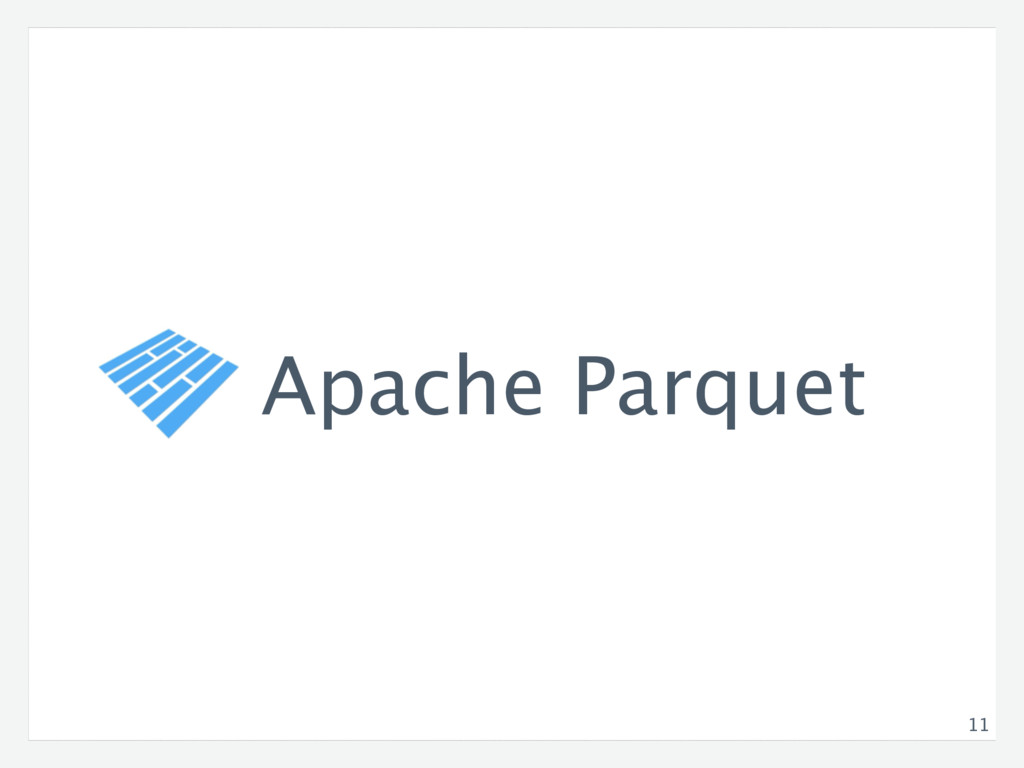 11 Apache Parquet