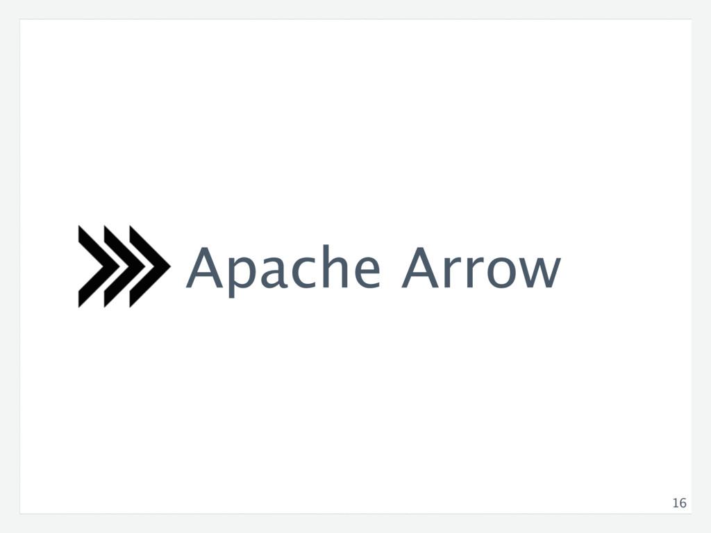 16 Apache Arrow