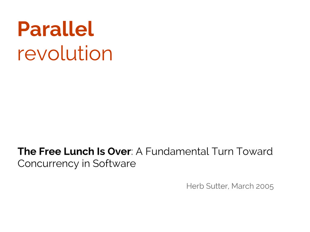 Parallel revolution The Free Lunch Is Over: A F...
