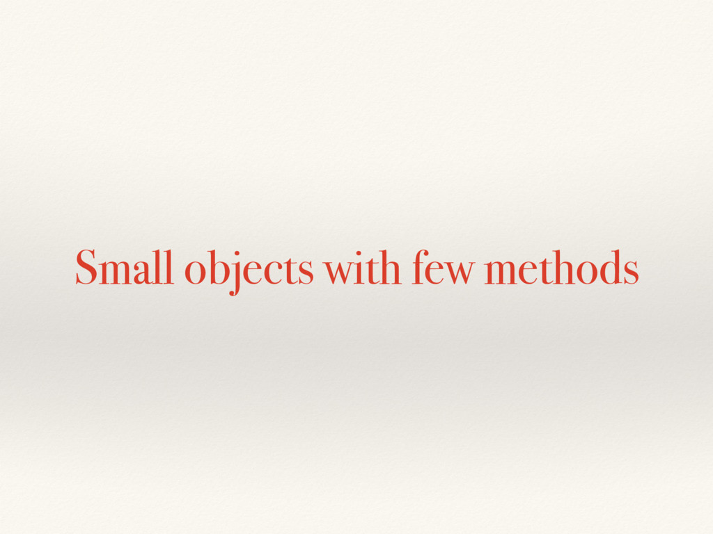 Small objects with few methods