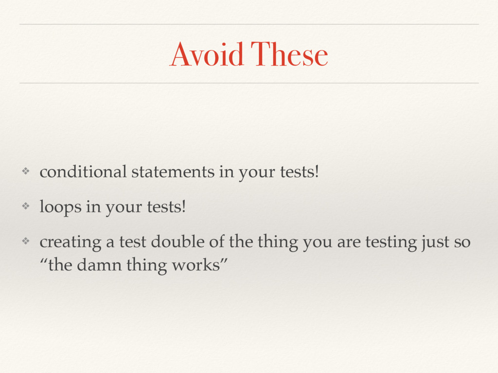Avoid These ❖ conditional statements in your te...