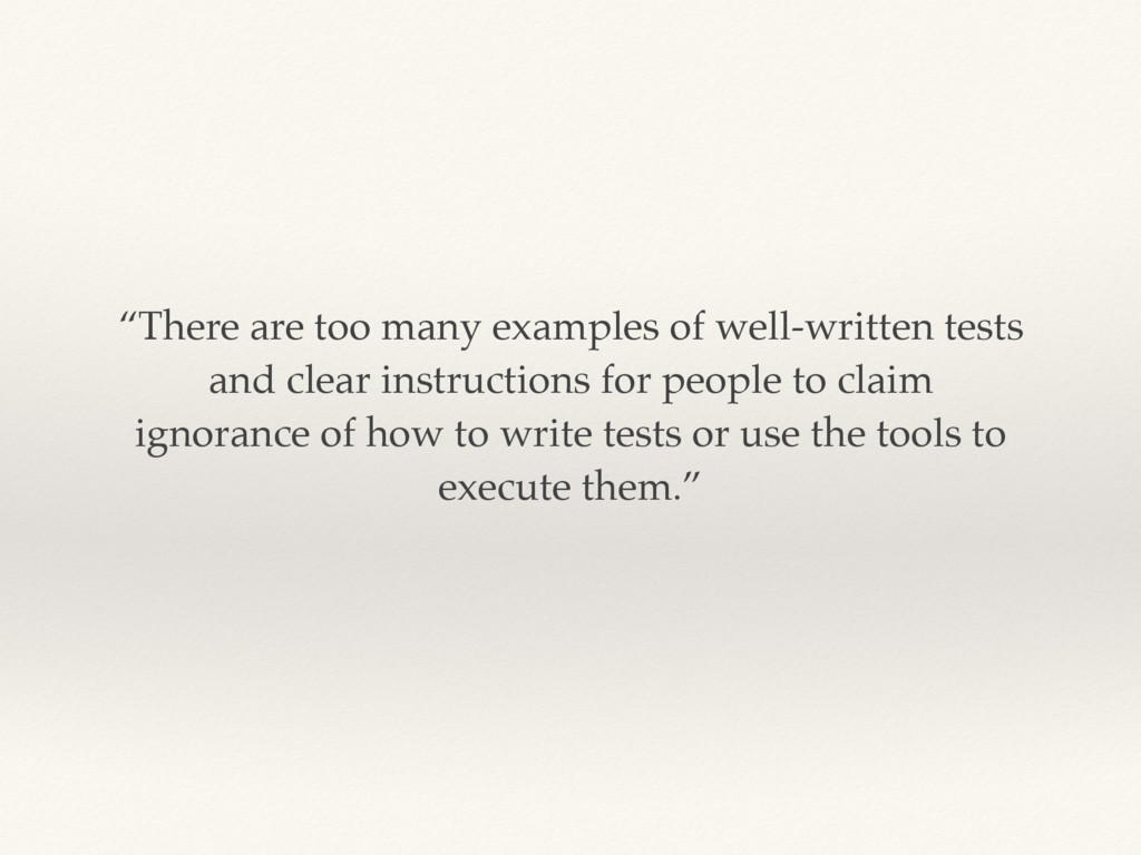 """""""There are too many examples of well-written te..."""