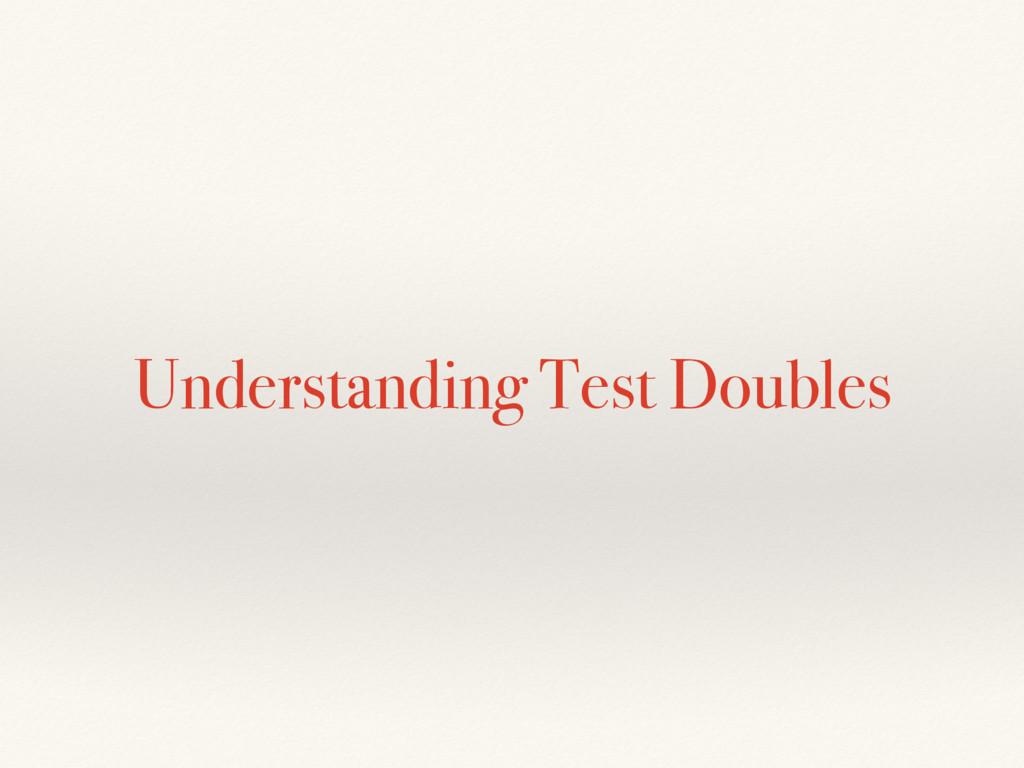 Understanding Test Doubles