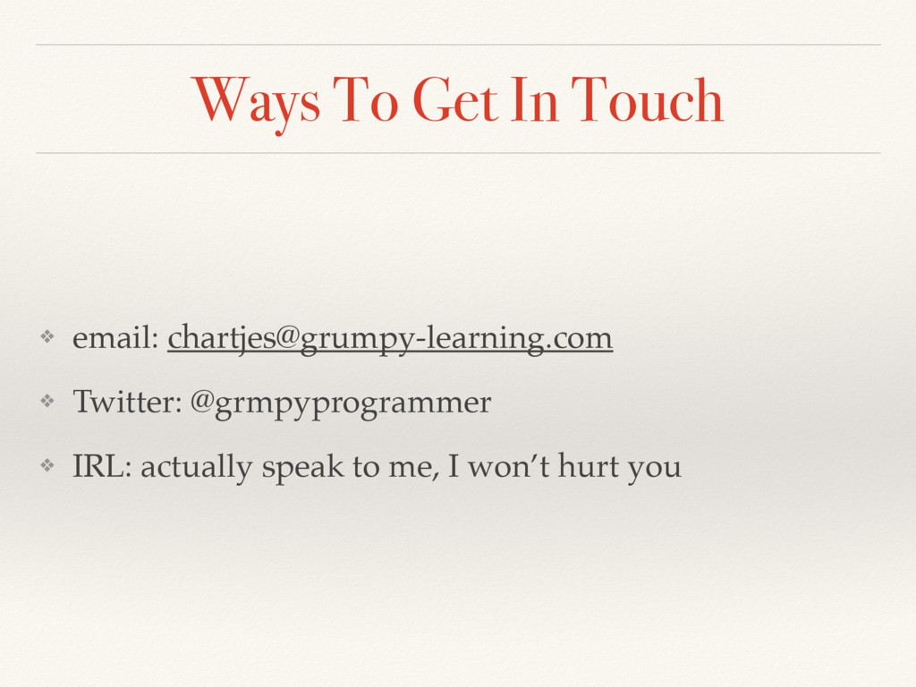 Ways To Get In Touch ❖ email: chartjes@grumpy-l...