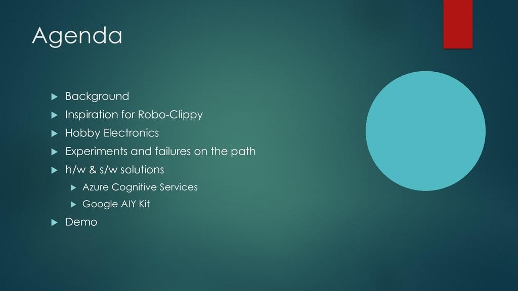 Agenda u Background u Inspiration for Robo-Clip...