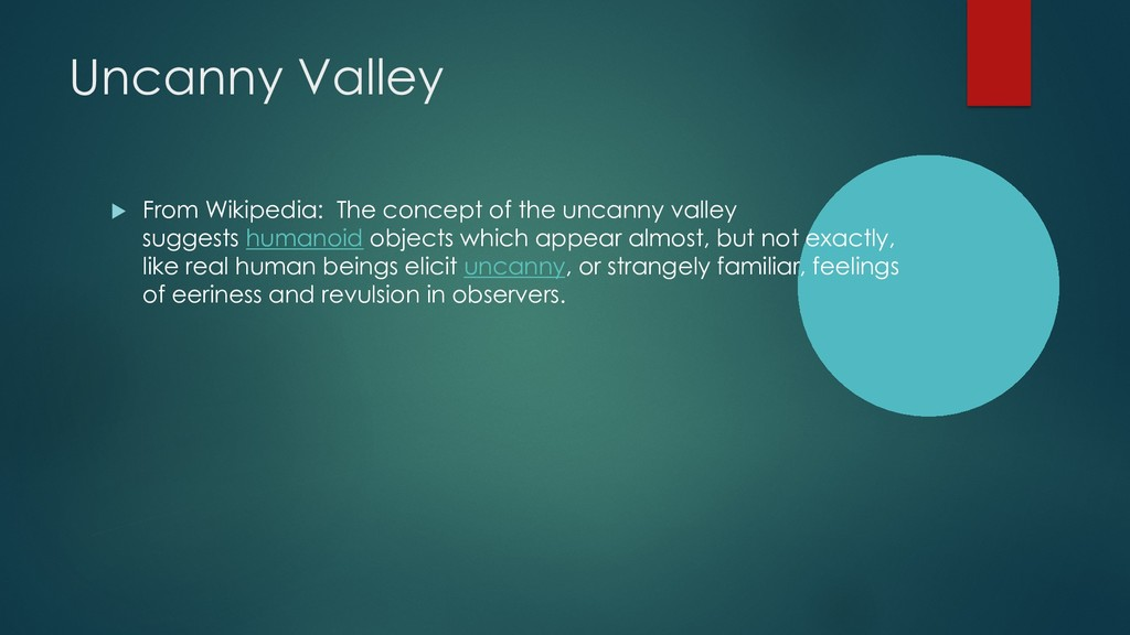 Uncanny Valley u From Wikipedia: The concept of...