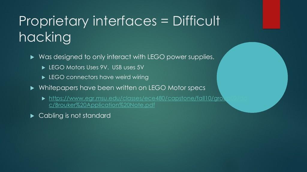Proprietary interfaces = Difficult hacking u Wa...