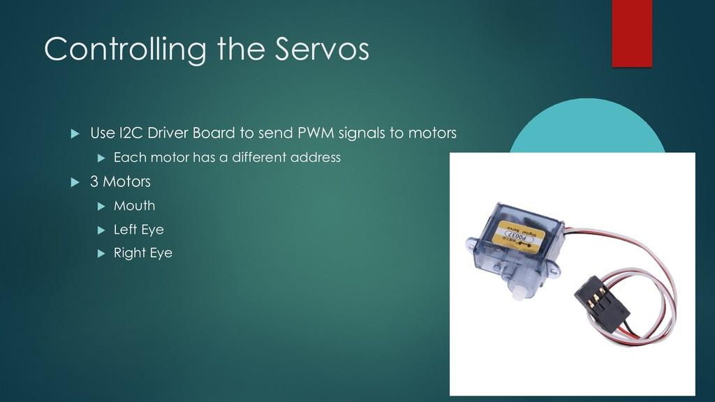 Controlling the Servos u Use I2C Driver Board t...
