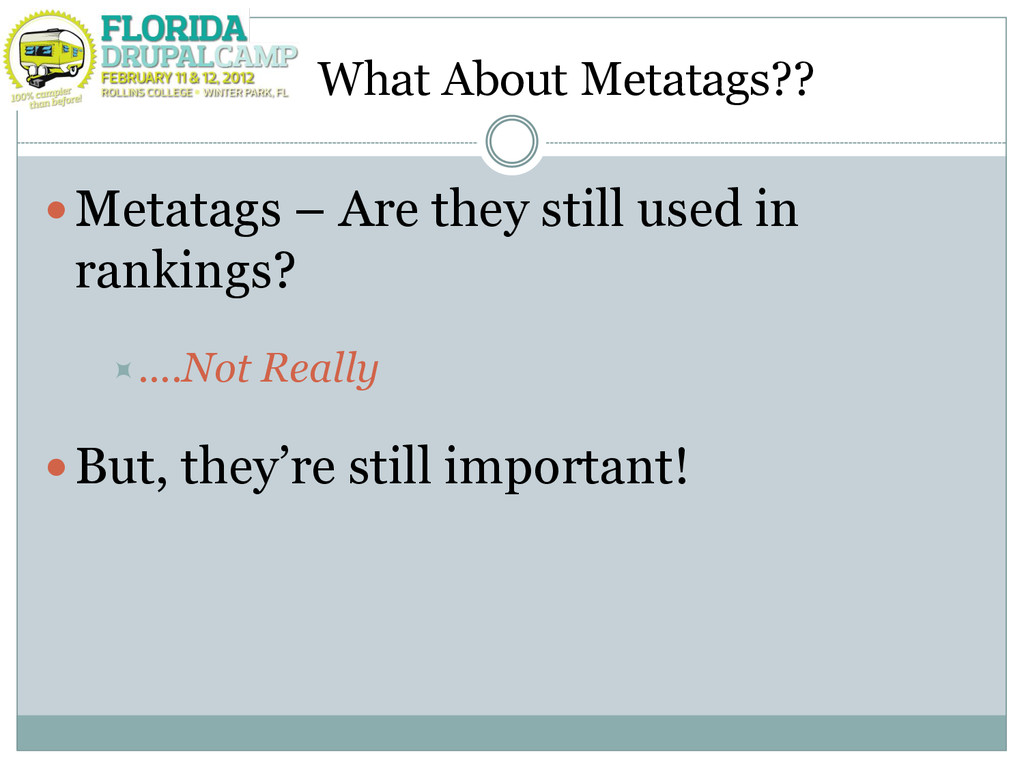 What About Metatags?? Metatags – Are they stil...