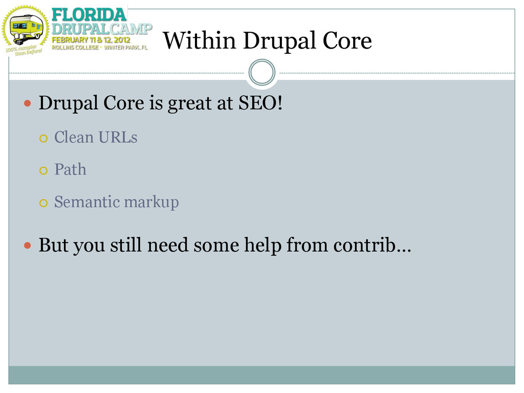 Within Drupal Core  Drupal Core is great at SE...