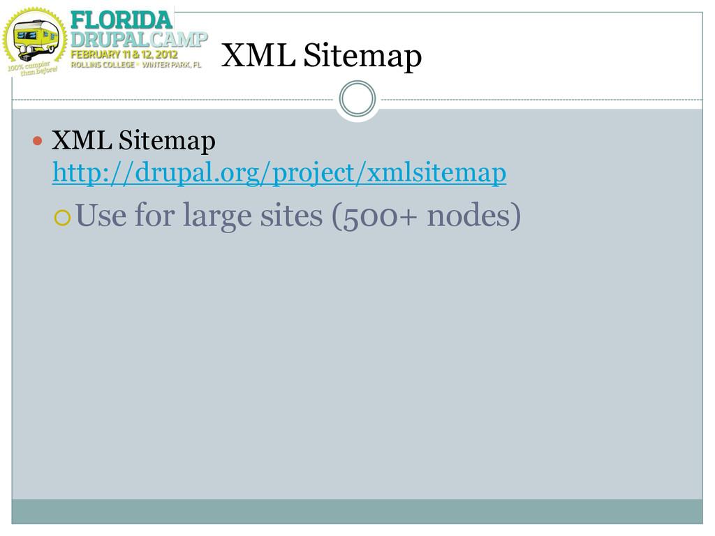 XML Sitemap  XML Sitemap http://drupal.org/pro...