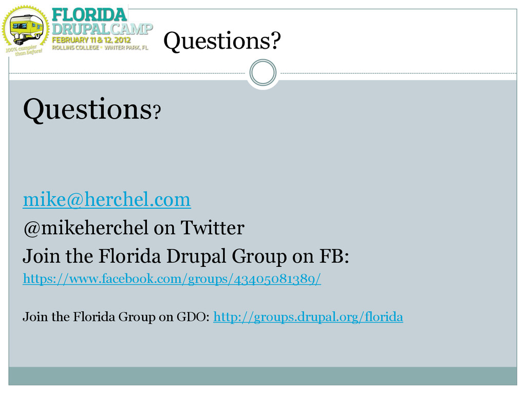 Questions? Questions? mike@herchel.com @mikeher...