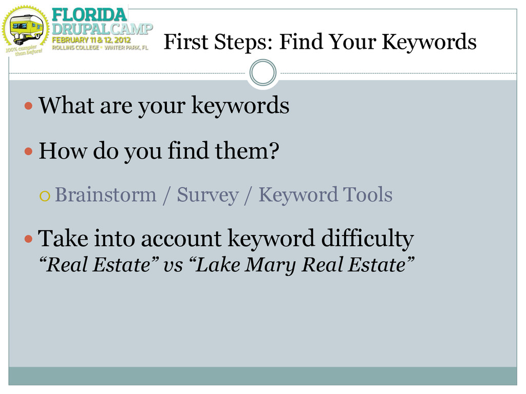 First Steps: Find Your Keywords  What are your...