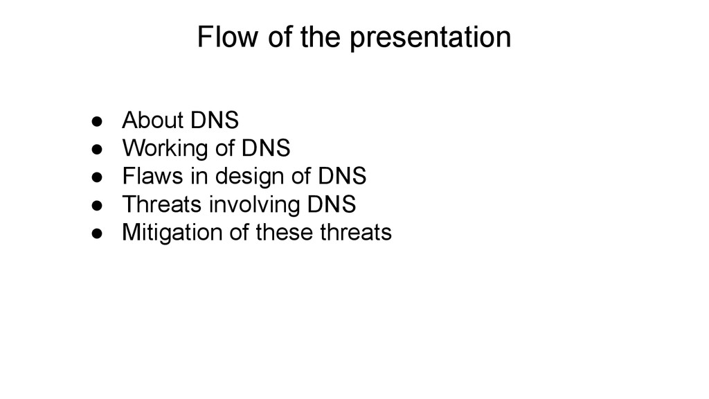 Flow of the presentation ● About DNS ● Working ...