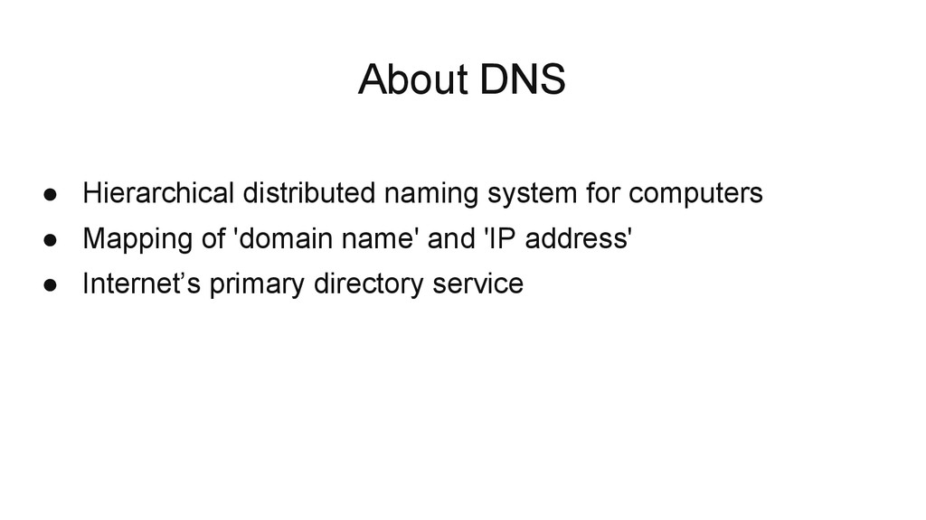 About DNS ● Hierarchical distributed naming sys...