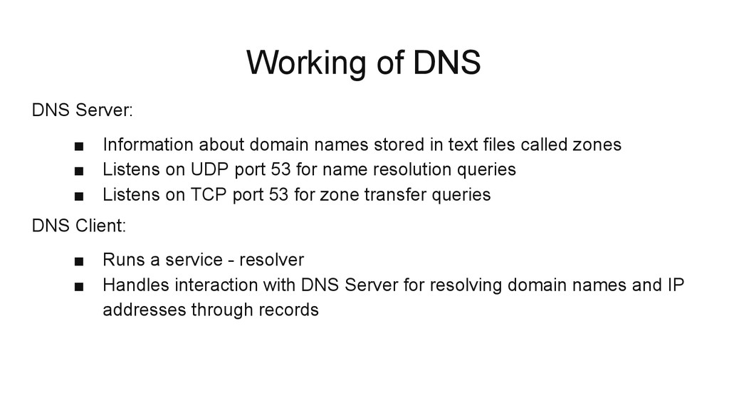 Working of DNS DNS Server: ■ Information about ...