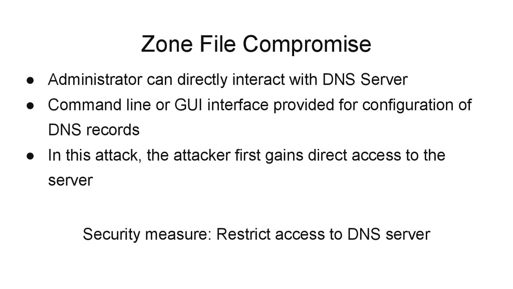 Zone File Compromise ● Administrator can direct...