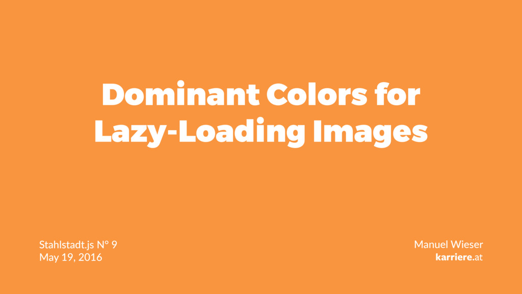 Dominant Colors for Lazy-Loading Images Stahlst...