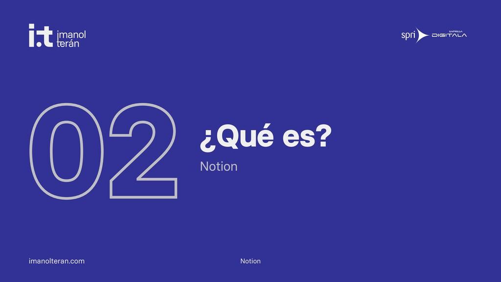 imanolteran.com 02¿Qué es? Notion Notion