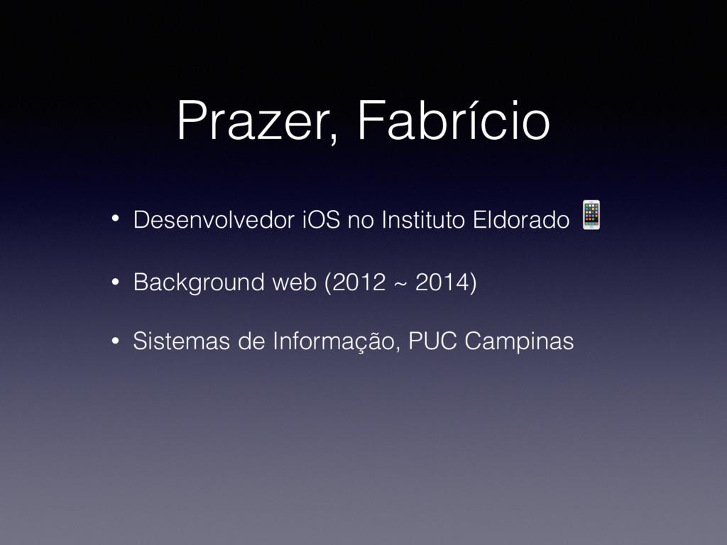 Prazer, Fabrício • Desenvolvedor iOS no Institu...