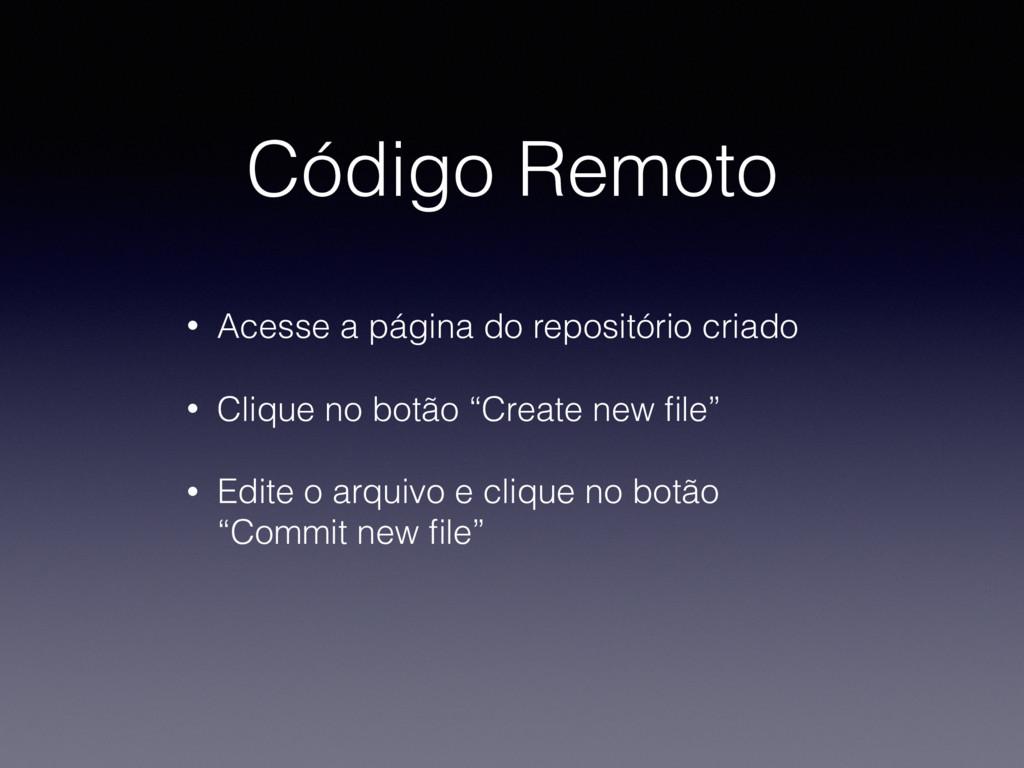 Código Remoto • Acesse a página do repositório ...