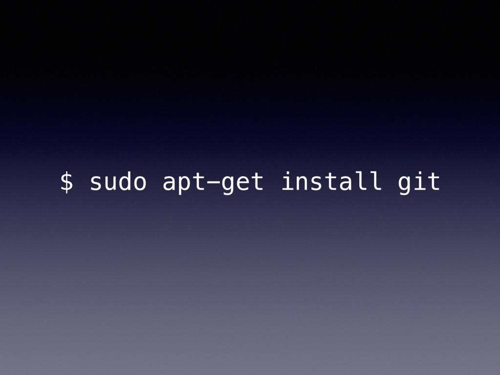 $ sudo apt-get install git
